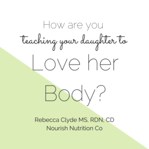 How are you teaching your daughter to love her body text