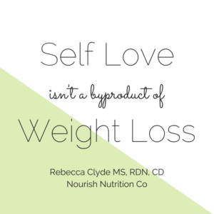 self love isn't a byproduct of weight loss text