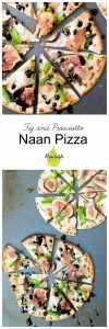 Fig and Prosciutto Naan Pizza on a cookie sheet with text overlay