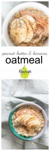 Peanut Butter Banana Oatmeal and close up shot in bowl with text overlay