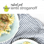 lentil stroganoff over egg noodles on a blue plate with text overlay